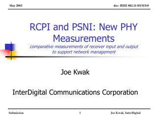 Joe Kwak InterDigital Communications Corporation