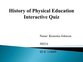 History of Physical Education Interactive Quiz
