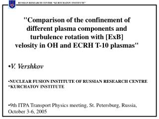 "V. Vershkov NUCLEAR FUSION INSTITUTE OF RUSSIAN RESEARCH CENTRE ""KURCHATOV INSTITUTE"