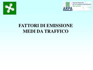 FATTORI DI EMISSIONE MEDI DA TRAFFICO