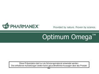 Optimum Omega ™