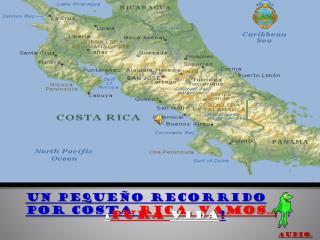 Un pequeño recorrido por Costa  Rica, vamos…