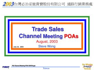 Trade Sales  Channel  Meeting  POAs August, 2003