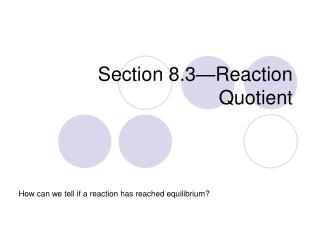 Section 8.3�Reaction Quotient