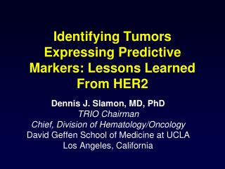 Identifying Tumors Expressing Predictive Markers: Lessons Learned From HER2