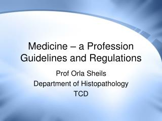 Medicine – a Profession Guidelines and Regulations