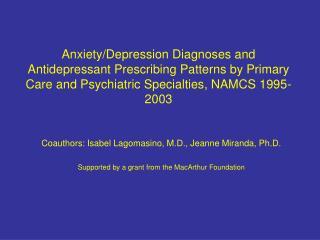 Coauthors: Isabel Lagomasino, M.D., Jeanne Miranda, Ph.D.