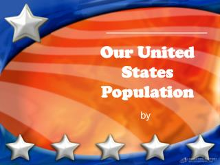 Our United States Population