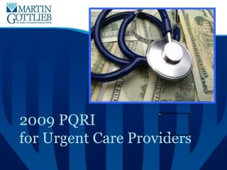 2009 PQRI  for Urgent Care Providers