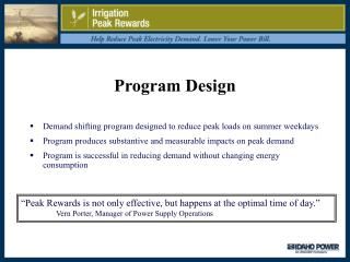 Program Design Demand shifting program designed to reduce peak loads on summer weekdays