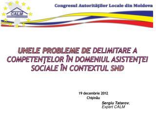 Unele probleme de  Delimitare a  competenŢelor în domeniul asistenţei  sociale în contextul  SND