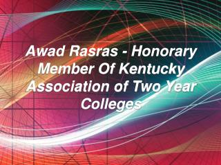Awad Rasras - Honorary Member Of Kentucky Association of Two Year Colleges