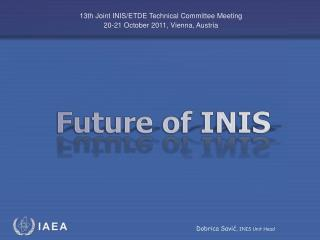 13th Joint INIS/ETDE Technical Committee Meeting 20-2 1  October 2011,  Vienna, Austria