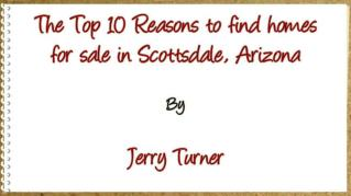 ppt 5410 The Top 10 Reasons to find homes for sale in Scottsdale Arizona