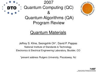 2007  Quantum Computing (QC)  &  Quantum Algorithms (QA)  Program Review