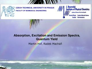 Absorption, Excitation and Emission Spectra, Quantum Yield