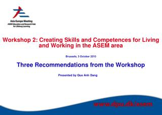 Workshop 2: Creating Skills and Competences for Living and Working in the ASEM area