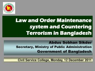 Law and Order Maintenance system and Countering Terrorism in Bangladesh