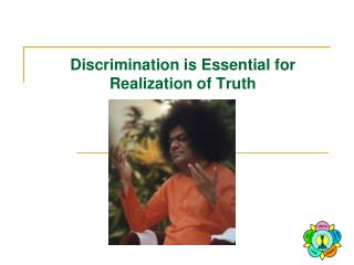 Discrimination is Essential for Realization of Truth