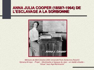 ANNA JULIA COOPER (1858?-1964) DE L'ESCLAVAGE A LA SORBONNE