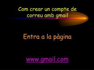 Com crear un compte de correu amb gmail