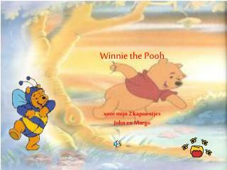 Winnie the Pooh voor mijn 2 kapoentjes John en Margo