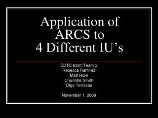 Application of ARCS to  4 Different IU's