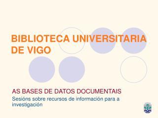 BIBLIOTECA UNIVERSITARIA  DE VIGO