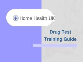 Drug Test  Training Guide