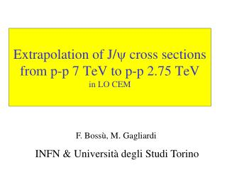 Extrapolation of J/ y  cross sections   from p-p 7 TeV to p-p 2.75 TeV in LO CEM