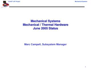 Mechanical Systems  Mechanical / Thermal Hardware June 2005 Status
