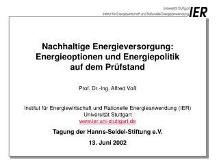 Nachhaltige Energieversorgung: Energieoptionen und Energiepolitik auf dem Prüfstand