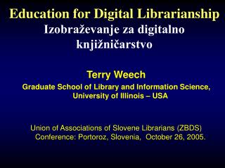 Education for Digital Librarianship Izobraževanje za digitalno knjižničarstvo
