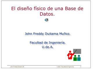 El diseño físico de una Base de Datos.