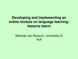 Developing and implementing an online module on language learning: lessons learnt