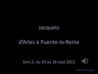 Jacquets d'Arles à Puente-la-Reina