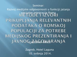 Seminar: Razvoj medijske odgovornosti u funkciji ja?anja socijalne integracije Roma
