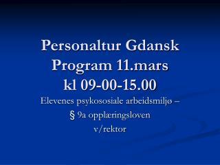 Personaltur Gdansk  Program 11.mars  kl 09-00-15.00