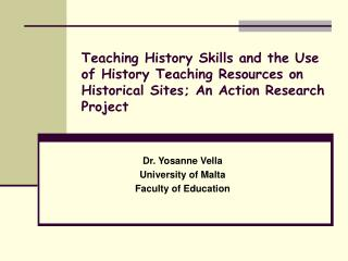 Dr. Yosanne Vella University of Malta Faculty of Education