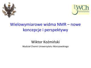 Wielowymiarowe widma NMR – nowe koncepcje i perspektywy
