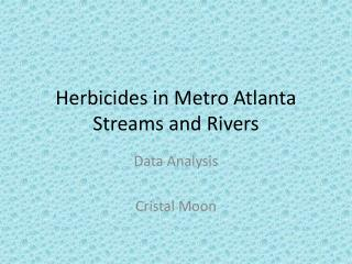 Herbicides in Metro Atlanta Streams and Rivers