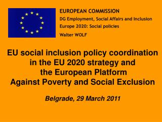 EUROPEAN COMMISSION DG Employment, Social Affairs and Inclusion Europe 2020: Social policies