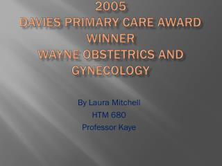 2005 Davies Primary Care Award Winner Wayne obstetrics and gynecology