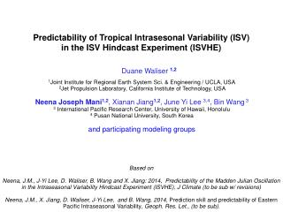 Predictability of Tropical  Intrasesonal  Variability (ISV) in the ISV Hindcast Experiment (ISVHE)