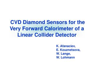 CVD Diamond Sensors for the Very Forward Calorimeter of a Linear Collider Detector
