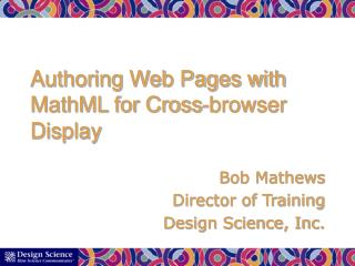 Authoring Web Pages with MathML for Cross-browser Display