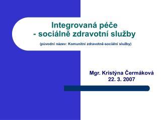 Integrovaná péče - sociálně zdravotní služby (původní název: Komunitní zdravotně-sociální služby)
