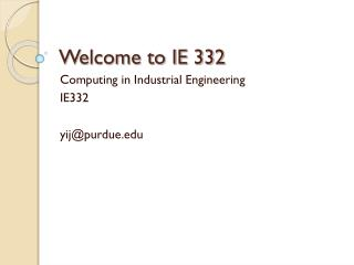 Welcome to IE 332