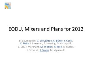 EODU, Mixers and Plans for 2012