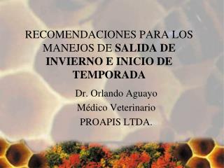 RECOMENDACIONES PARA LOS MANEJOS DE  SALIDA DE INVIERNO E INICIO DE TEMPORADA